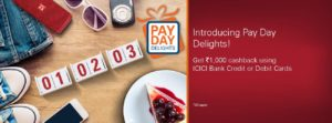 ICICI Pay Day Delights Cashback Offer