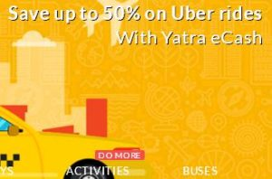 Yatra- Redeem up to 50% on the UBER trip