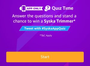 Answer 5 simple questions and win Syska Trimmer Answers amazon contest