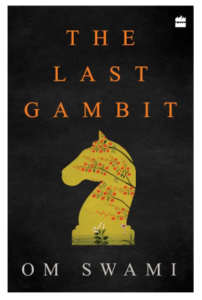 Last Gambit (English, Paperback, Om Swami) at rs.49