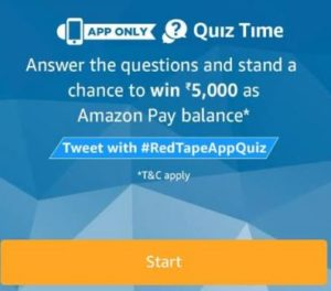 amazon app only red tape quzi time check all answers win Rs 5000