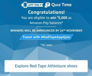 amazon red tape congratuations all correct answers win Rs 5000 today answers