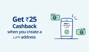 Paytm - Create 1st UPI Address and Get Rs. 25 Paytm Cash