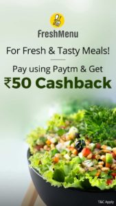 FreshMenu Rs 50 Cashback on Rs 250 order on payment via PayTM