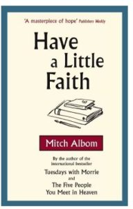 Have A Little Faith  (English, Paperback, Mitch Albom)