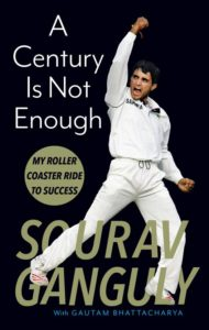 Flipkart - Buy A Century is not Enough  (English, Hardcover, Sourav Ganguly) at Rs 305