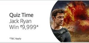 Amazon Jack Ryan Quiz Answers - Answer and Win Rs 9,999