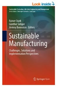 Sustainable Manufacturing - Challenges, Solutions and Implementation Perspectives (Sustainable Production, Life Cycle Engineering and Management)