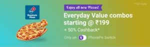 PhonePe Switch- Get flat 50% cashback on Dominos (max upto Rs 150)