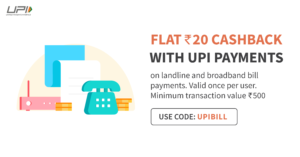 Rs 20 cashback on Landline and Broadband bill payment with UPI