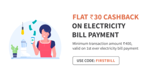 flat Rs 30 cashback on minimum Electricity bill payment of Rs 400