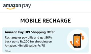Recharge or pay bills of Rs 75 or more and get 50% back up to Rs 200 for shopping on Amazon