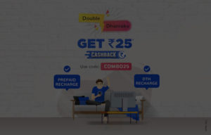 flat Rs.25 cashback on your Prepaid Mobile & Dth recharges