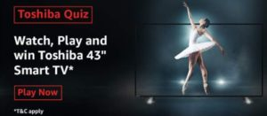 Amazon Toshiba Quiz Answers Win Toshiba Smart TV