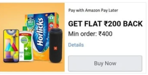 Get Flat Rs 200 cashback on min order of Rs 400 via Amazon Pay later