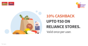 Get 10% cashback upto Rs 50 on Reliance stores