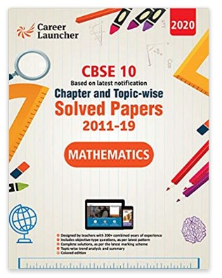 CBSE Class X 2020 - Mathematics Chapter and Topic-wise Solved Papers 2011-2019 Paperback